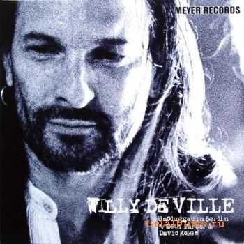 Willy DeVille - Unplugged in Berlin 2002 (2011)