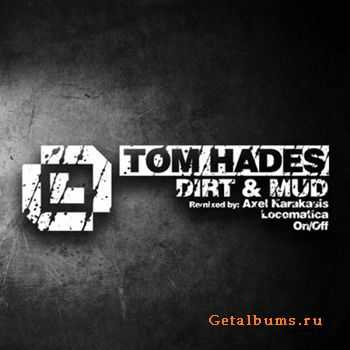 Tom Hades - Dirt & Mud (2011)