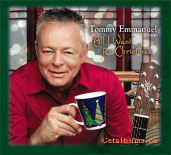 Tommy Emmanuel - All I Want for Christmas (2011)