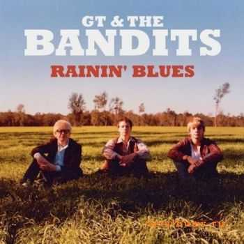 GT & The Bandits - Rainin' Blues (2010)