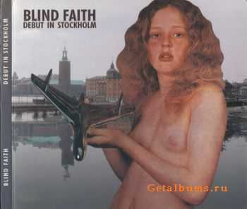 Blind Faith - Debut In Stockholm (1969)