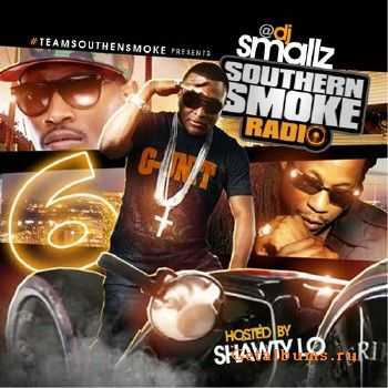 Southern Smoke Radio 6 (Hosted By Shawty Lo) (2011)
