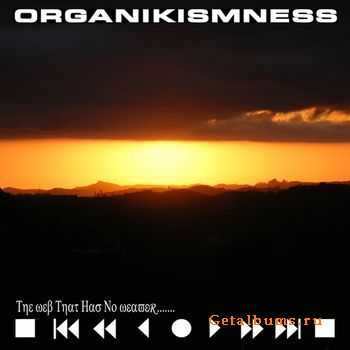 Organikismness - The Web that has no weaver (2011)