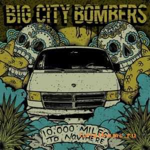 Big City Bombers - 10000 Miles to Nowhere (2011)