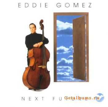 Eddie Gomez - Next Future (1993)