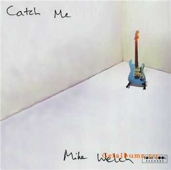 Mike Welch - Catch Me (1998)
