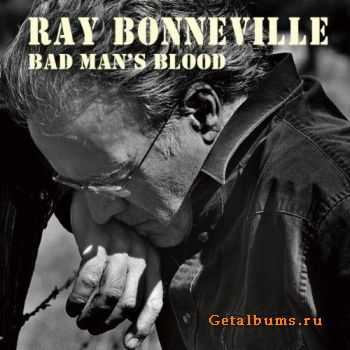 Ray Bonneville - Bad Man's Blood (2011)