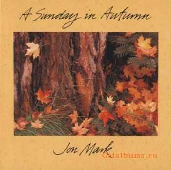 Jon Mark - A Sunday In Autumn (1994)