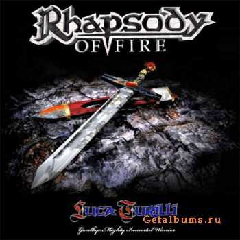 Rhapsody of Fire / Luca Turilli - Goodbye Mighty Inmortal Warrior (3CD) ((2011) )