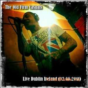 The Old Firm Casual - Live Dublin Ireland [02.08.11] (2011)