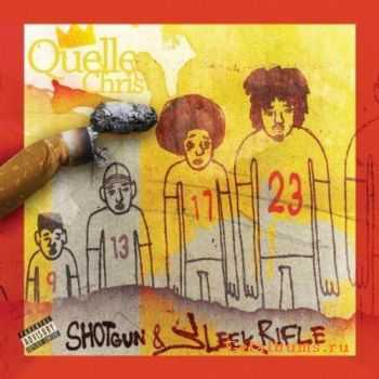Quelle Chris - Shotgun & Sleek Rifle (November 15, 2011)