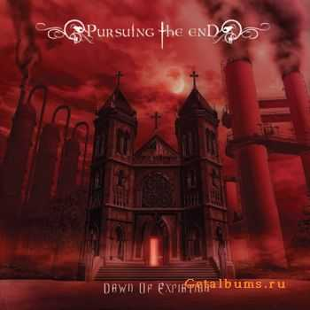 Pursuing The End - Dawn Of Expiation (2011)