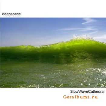 Deepspace - Slow Wave Cathedral (2011)