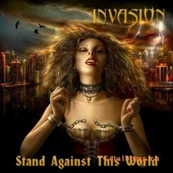 Invasion  - Stand Against This World  (2008)