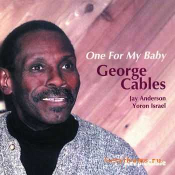 George Cables - One for My Baby (2001)