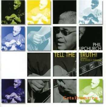 Phil Upchurch - Tell The Truth! (2001)