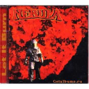 Nebula - Let It Burn (1999)