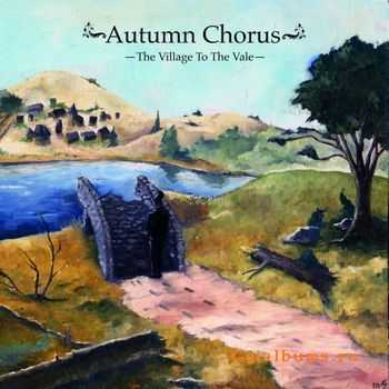 Autumn Chorus - The Village To The Vale (2011)