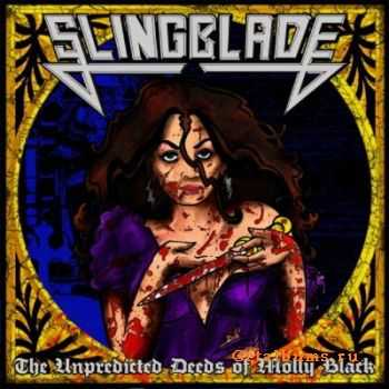 SlingBlade - The Unpredicted Deeds of Molly Black (2011)