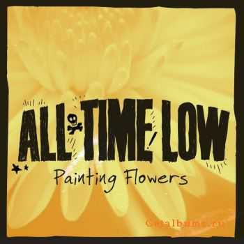 All Time Low  - Painting Flowers (Single) (2011)