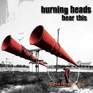 Burning Heads - Hear This (2011)