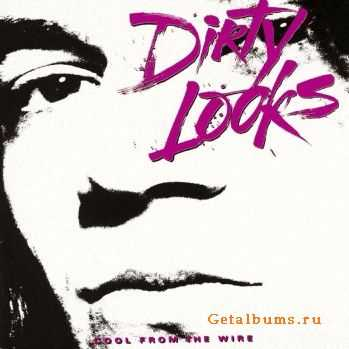 Dirty Looks - Cool From The Wire (1988)