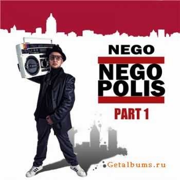 Nego - Negopolis. Part I