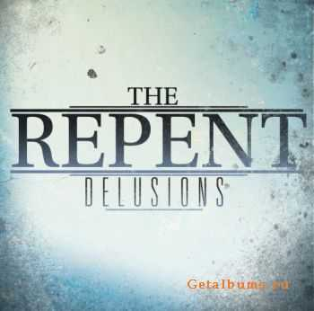 The Repent - DELUSIONS (EP) (2011)