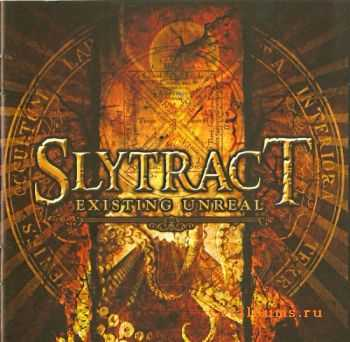 Slytract  - Existing Unreal  (2011)