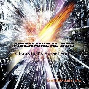 Mechanical God - Chaos In It's Purest Form [Single] (2011)