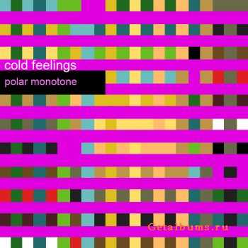 cold feelings - polar monotone (2011)