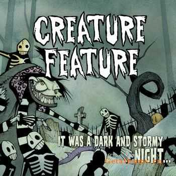 Creature Feature - It Was A Dark And Stormy Night... (2011)
