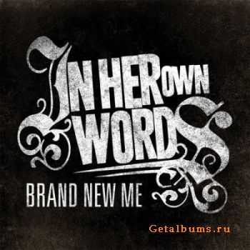 In Her Own Words - Brand New Me (2011)