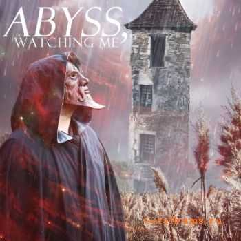 Abyss, Watching Me  - Don't Take Away This Moment (2011)