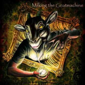 Milking The Goatmachine - Clockwork Udder (2011)
