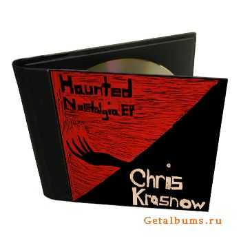 Chris Krasnow - Haunted Nostalgia [EP] (2011)