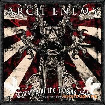 Arch Enemy - Tyrants of the Rising Sun (Live in Tokyo)