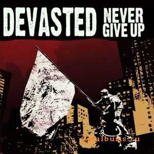 Devasted - Never Give Up (2011)