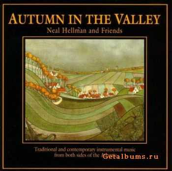 Neal Hellman and Friends - Autumn in the Valley (1993)