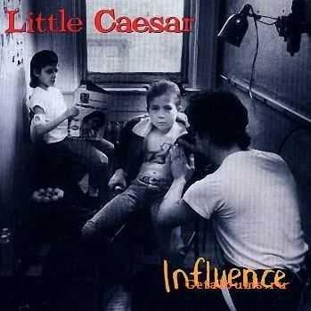 Little Caesar - Influence (1992)