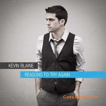 Kevin Blaine - Reasons To Try Again (2011)