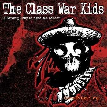 The Class War Kids - Strong People Need No Leader  (2008)