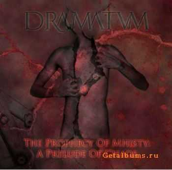 Dramatvm  -  The Prophecy Of Mhisty A Prelude Of Chaos  (2011)