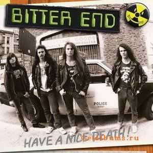 Bitter End - Have A Nice Death (2011)