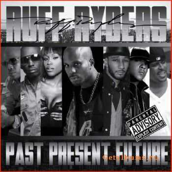 Ruff Ryders - Past, Present, Future (2011)