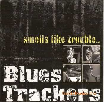 Blues Trackers - Smells Like Trouble... (2011)