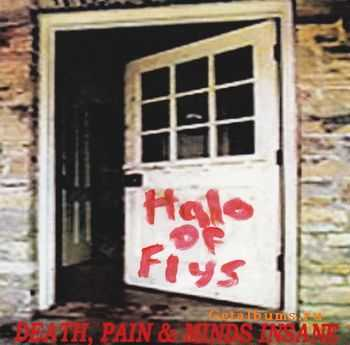Halo Of Flys - Death, Pain & Minds Insane (2011)