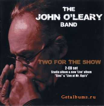 The John O'leary Band - Two For The Show (2010)