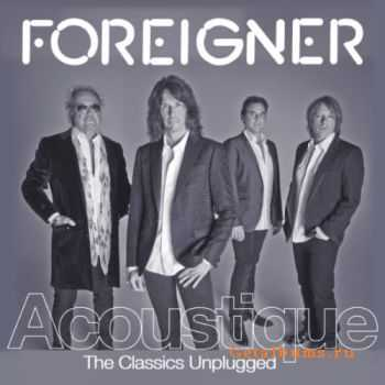 Foreigner - Acoustique: The Classics Unplugged (2011)