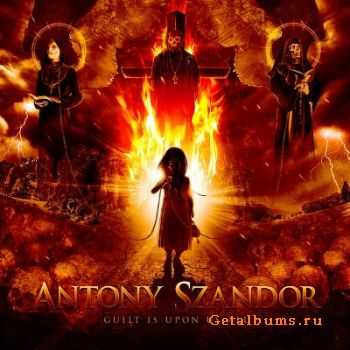 Antony Szandor  - Guilt Is Upon Us All  (2011)